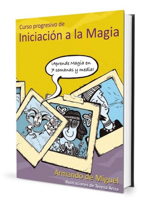 APRENDE MAGIA EN 7 SEMANS Y MEDIA -...