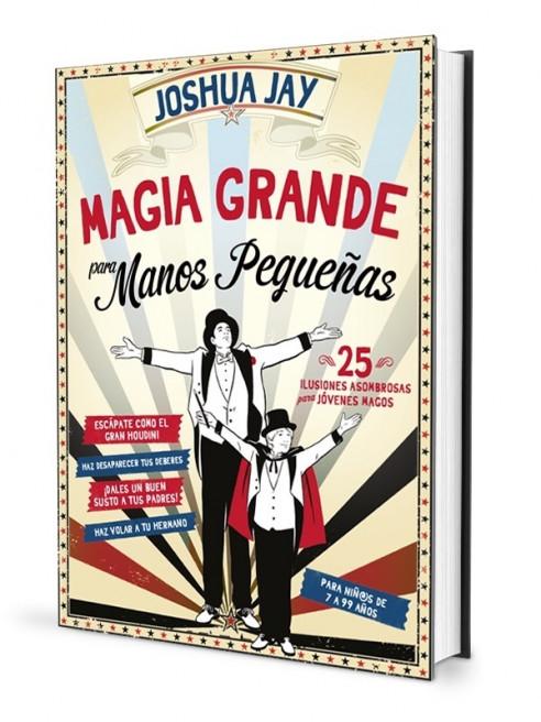MAGIA GRANDE PARA MANOS PEQUEÑAS -...