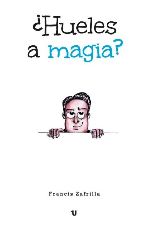 ¿HUELES A MAGIA? - FRANCIS ZAFRILLA