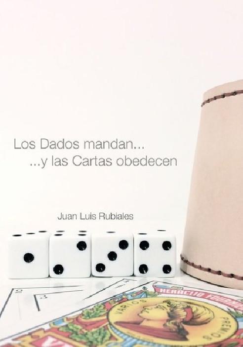 LOS DADOS MANDAN Y LAS CARTAS...