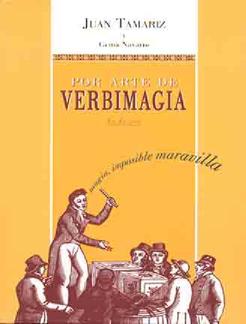 POR ARTE DE VERBIMAGIA - JUAN TAMARIZ