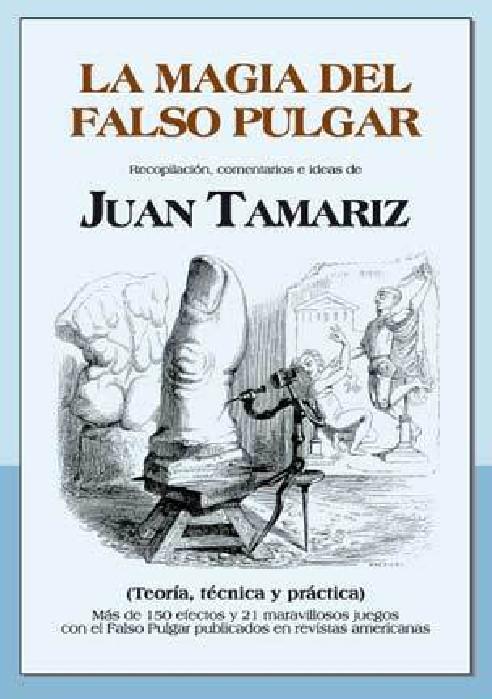 JUAN TAMARIZ - LA MAGIA DEL FALSO PULGAR